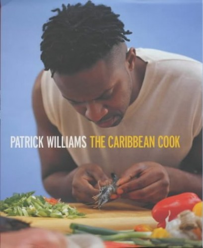 The Caribbean Cook by Patrick Williams (Profesor of Spanish History, University of Portsmouth)