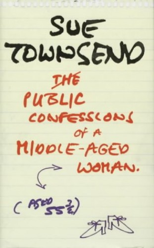 Public Confessions of a Middle-Aged Woman Aged 55 3/4 (Flyers) By Sue Townsend