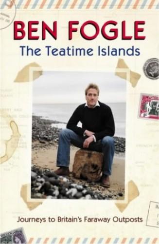 The Teatime Islands by Ben Fogle