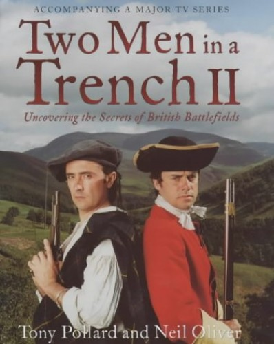 Two Men in a Trench II: Uncovering the Secrets of British Battelfields by Tony Pollard