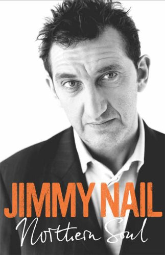 A Northern Soul: The Autobiography by Jimmy Nail