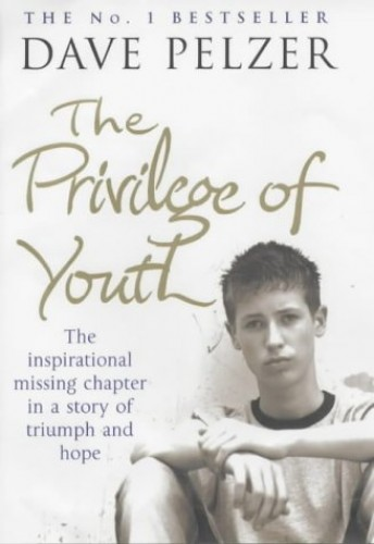 The Privilege of Youth By Dave Pelzer