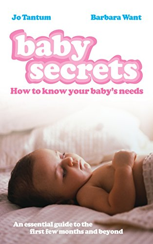 Baby Secrets: How to Know Your Baby's Needs by Jo Tantum