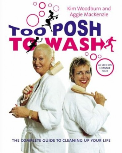 Too Posh to Wash By Kim Woodburn