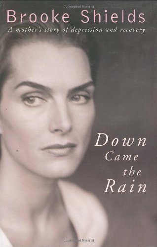 Down Came the Rain By Brooke Shields