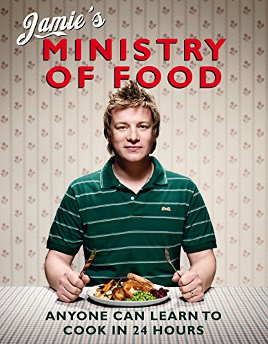 Jamie's Ministry of Food: Anyone Can Learn to Cook in 24 Hours by Jamie Oliver