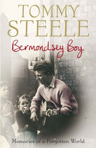 Bermondsey Boy: Memories of a Forgotten World by Tommy Steele