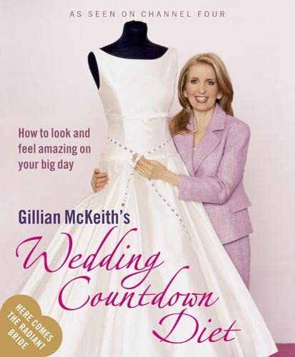 Gillian McKeith's Wedding Countdown Diet: How to Look and Feel Amazing on Your Big Day by Gillian McKeith