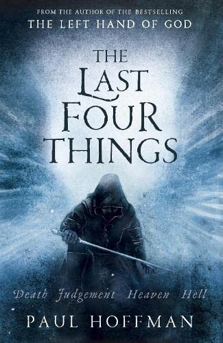 The Last Four Things (The Left Hand of God) By Paul Hoffman