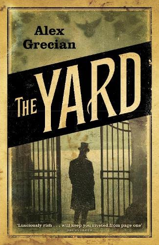 The Yard: Scotland Yard Murder Squad: Book 1 by Alex Grecian