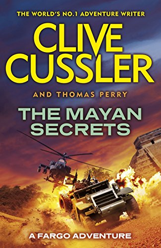 The Mayan Secrets: Fargo Adventures: #5 by Clive Cussler
