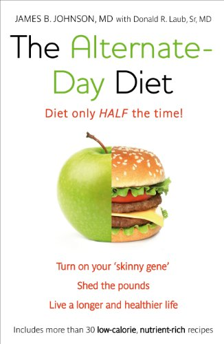 The Alternate-Day Diet By Donald R. Laub,  Sr., MD
