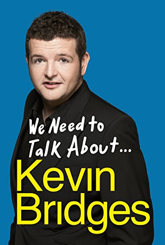 We Need to Talk About ... Kevin Bridges by Kevin Bridges