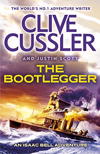 The Bootlegger: Isaac Bell #7 By Clive Cussler
