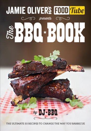 Jamie's Food Tube: The BBQ Book (Jamie Olivers Food Tube) By DJ BBQ