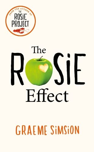 The Rosie Effect: No. 2: Don Tillman by Graeme Simsion