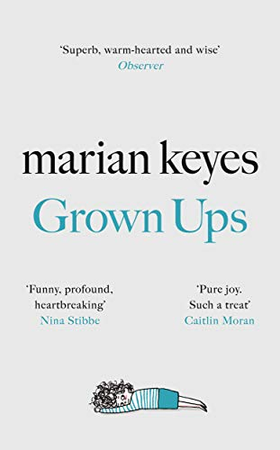 Grown Ups Grown Ups: The Sunday Times No 1 Bestseller By Marian Keyes
