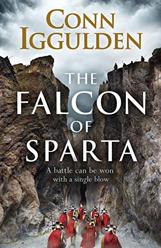 The Falcon of Sparta: A Battle Can Be Won With A Single Blow By Conn Iggulden