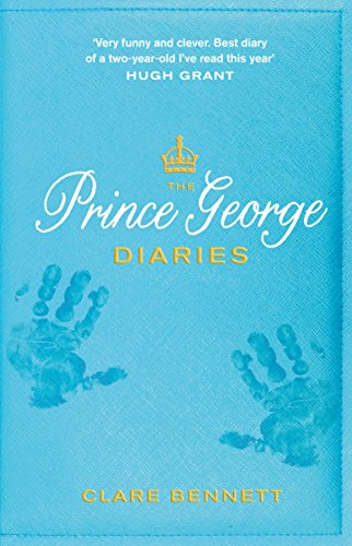 The Prince George Diaries By Clare Bennett