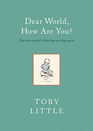 Dear World, How Are You? by Toby Little