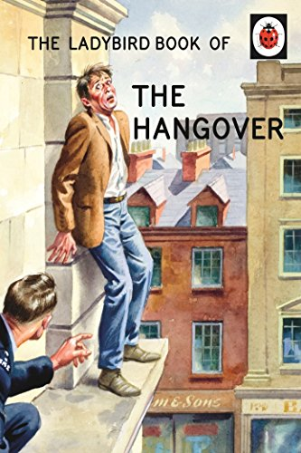 The Ladybird Book of the Hangover (Ladybirds for Grown-Ups) By Jason Hazeley