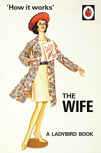How it Works: The Wife (Ladybirds for Grown-Ups) By Jason Hazeley
