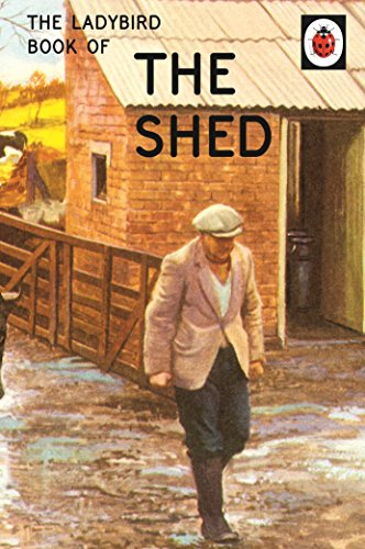 The Ladybird Book of the Shed by Jason Hazeley