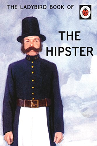 The Ladybird Book of the Hipster by Joel Morris