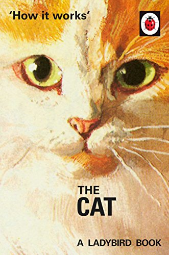 How it Works: The Cat (Ladybirds for Grown-Ups) By Jason Hazeley