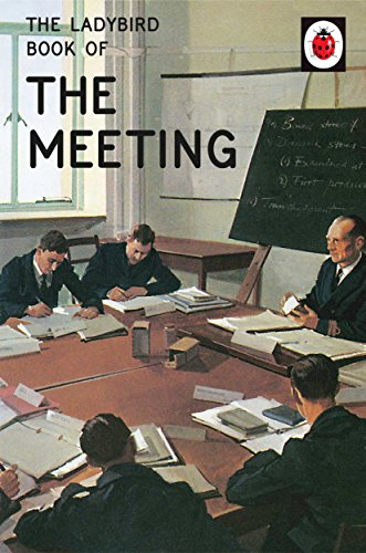 The Ladybird Book of the Meeting (Ladybirds for Grown-Ups) By Jason Hazeley