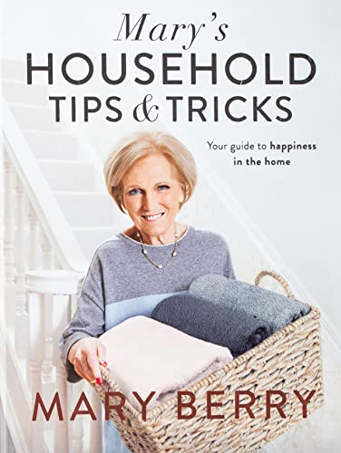 Mary's Household Tips and Tricks: Your Guide to Happiness in the Home By Mary Berry