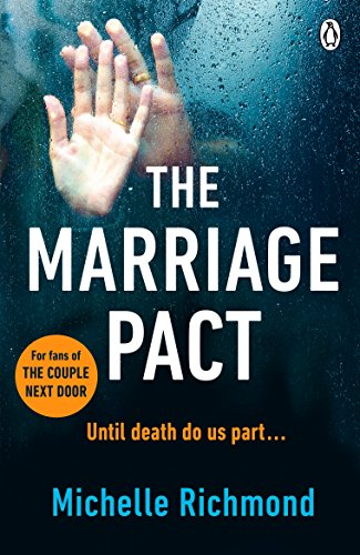 The Marriage Pact: For fans of THE COUPLE NEXT DOOR by Michelle Richmond