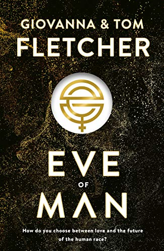 Eve of Man: Eve of Man Trilogy, Book 1 By Tom Fletcher