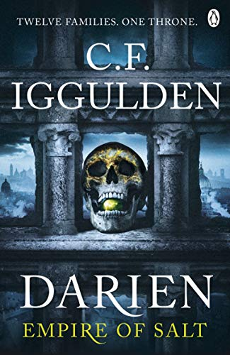 Darien: Twelve Families. One Throne. Empire of Salt Book I By C. F. Iggulden