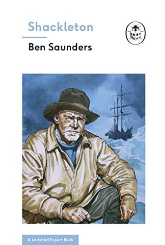Shackleton (A Ladybird Expert Book) By Ben Saunders
