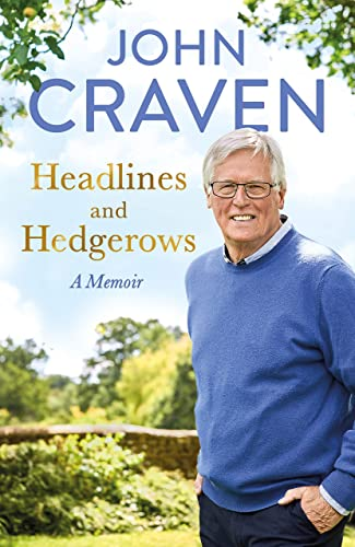 Headlines and Hedgerows By John Craven