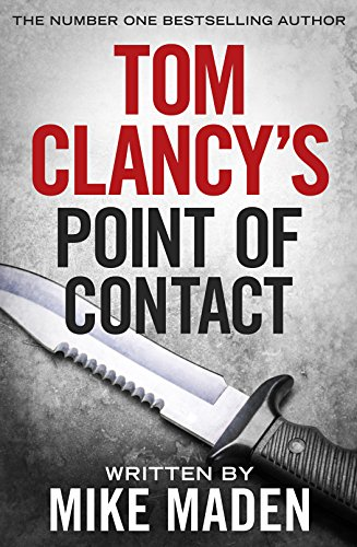 Tom Clancy's Point of Contact By Mike Maden