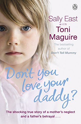Don't You Love Your Daddy? by Toni Maguire