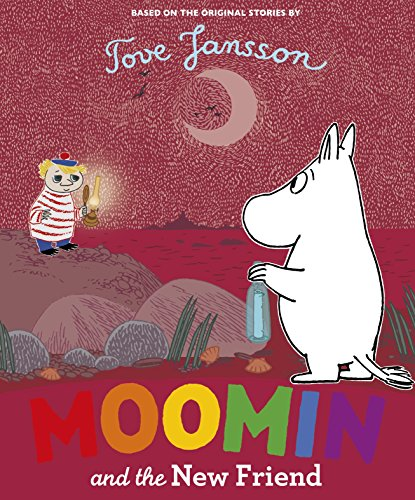 Moomin and the New Friend By Tove Jansson