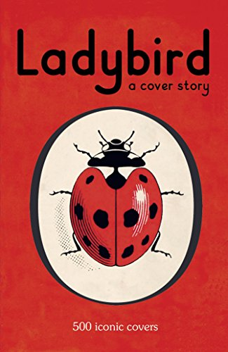 Ladybird: A Cover Story By Ladybird