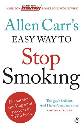 Allen Carr's Easy Way to Stop Smoking: Be a Happy Non-smoker for the Rest of Your Life by Allen Carr