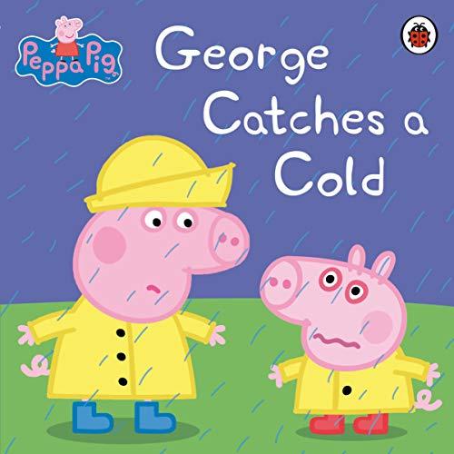 Peppa Pig: George Catches a Cold von Peppa Pig