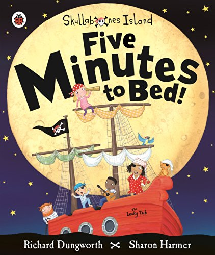 Five Minutes to Bed! A Ladybird Skullabones Island picture book By Sharon Harmer