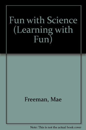 Fun with Science By Mae Freeman