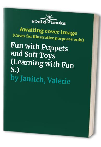 Fun with Puppets and Soft Toys By Valerie Janitch