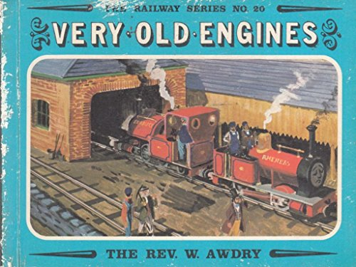 Very Old Engines : The Railway Series No. 20 By The Rev. W. Awdry