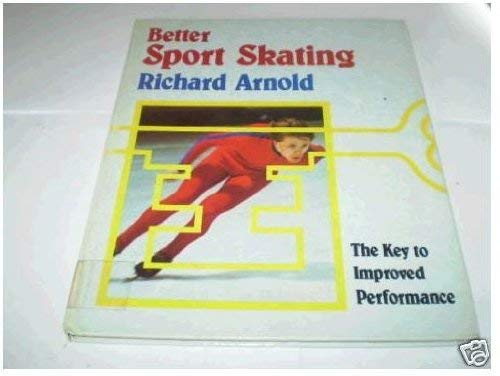 Better Sports Skating By Richard Arnold, QC