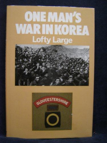 One Man's War in Korea By Lofty Large