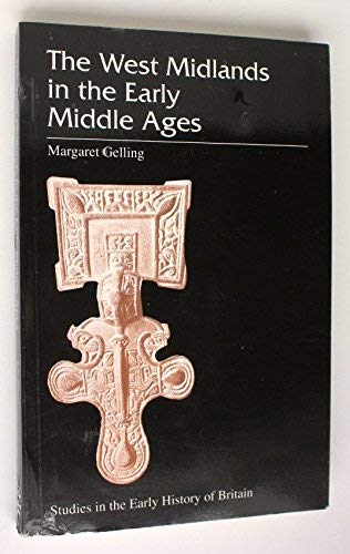 The West Midlands in the Early Middle Ages (Studies in the Early History of Britain) By Margaret Gelling