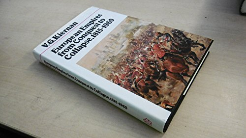 European Empires from Conquest to Collapse 1815-1960 (Fonta... by Kiernan, V. G.
